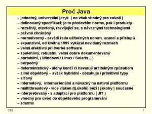 Pro Java jednotn univerzln jazyk ne vak vhodn