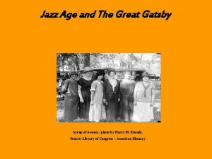 Jazz Age and The Great Gatsby Jazz Age