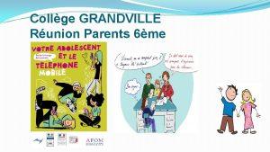 Collge GRANDVILLE Runion Parents 6me Bienvenue au Collge