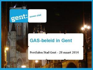 GASbeleid in Gent Pers Salon Stad Gent 28