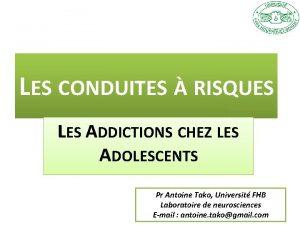 LES CONDUITES RISQUES LES ADDICTIONS CHEZ LES ADOLESCENTS