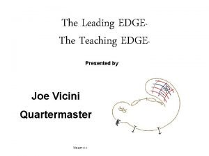 The Leading EDGE The Teaching EDGE Presented by