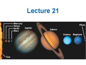 Lecture 21 Outline Jupiter and Saturn Orbit Surface