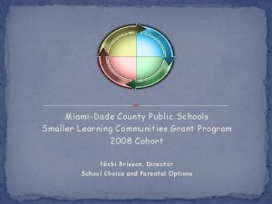 MiamiDade County Public Schools Smaller Learning Communities Grant