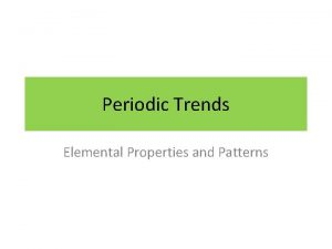 Periodic Trends Elemental Properties and Patterns Periodic Table