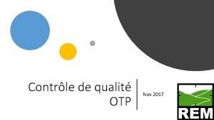 Contrle de qualit OTP Nov 2017 1 Saisie