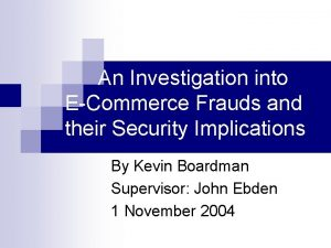 An Investigation into ECommerce Frauds and their Security