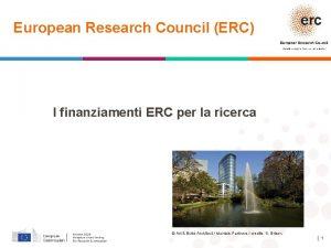 European Research Council ERC Established by the European