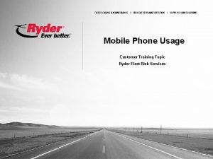 Mobile Phone Usage Customer Training Topic Ryder Fleet