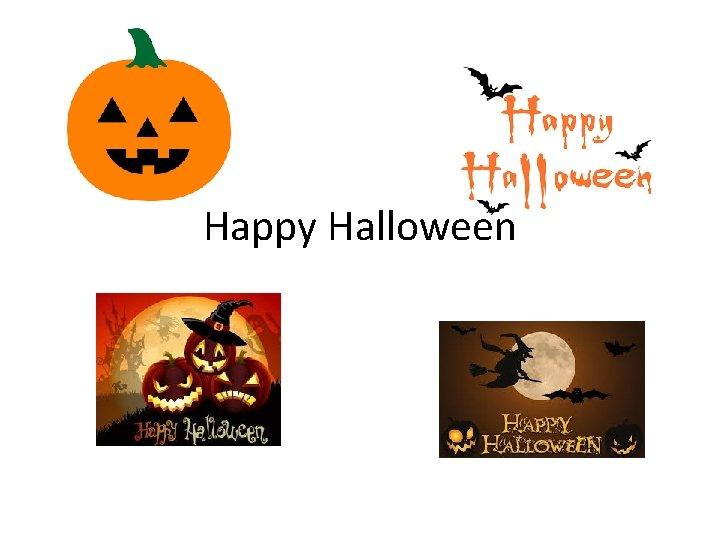 Happy Halloween Halloween History Origin Halloween is the