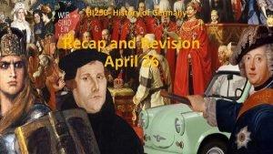 HI 290 History of Germany Recap and Revision