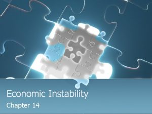 Economic Instability Chapter 14 Chapter Essential Questions 14