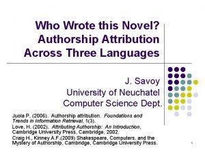 Who Wrote this Novel Authorship Attribution Across Three