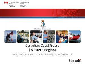 Canadian Coast Guard Western Region Shipboard Operations Life