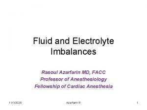 Fluid and Electrolyte Imbalances Rasoul Azarfarin MD FACC