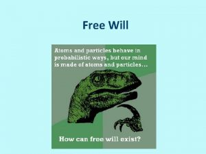Free Will The importance of free will Human