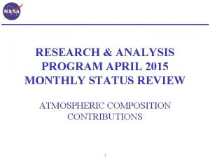 RESEARCH ANALYSIS PROGRAM APRIL 2015 MONTHLY STATUS REVIEW