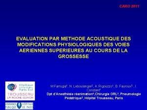 CARO 2011 EVALUATION PAR METHODE ACOUSTIQUE DES MODIFICATIONS