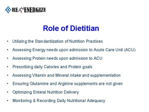 Role of Dietitian Utilizing the Standardization of Nutrition