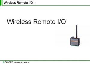 Wireless Remote IO Wireless Remote IO Wireless Remote