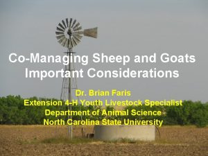 CoManaging Sheep and Goats Important Considerations Dr Brian