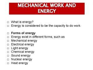 MECHANICAL WORK AND ENERGY What is energy Energy