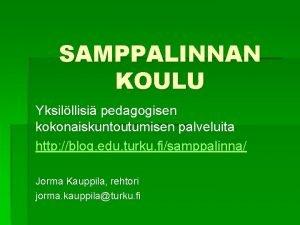 SAMPPALINNAN KOULU Yksilllisi pedagogisen kokonaiskuntoutumisen palveluita http blog