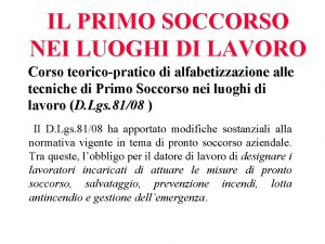 IL PRIMO SOCCORSO NEI LUOGHI DI LAVORO Corso