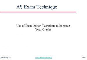 AS Exam Technique Use of Examination Technique to
