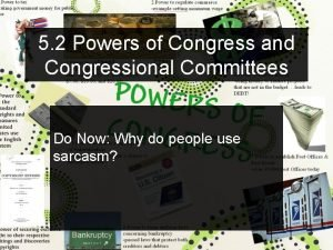 5 2 Powers of Congress and Congressional Committees