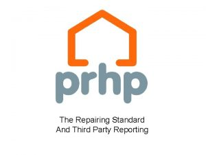 The Repairing Standard And Third Party Reporting Housing