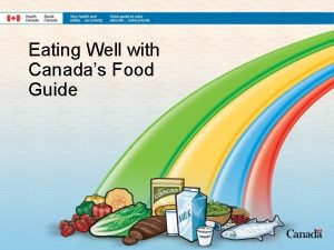 Eating Well with Canadas Food Guide Canadas Food