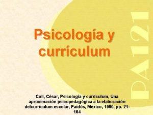 Psicologa y currculum Coll Csar Psicologa y currculum