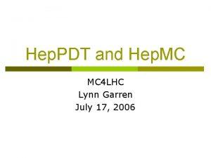 Hep PDT and Hep MC MC 4 LHC