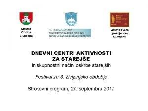 Mestna Obina Ljubljana Mestna zveza upokojencev Ljubljana DNEVNI