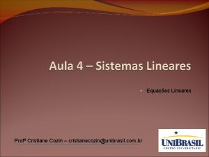 Equaes Lineares Prof Cristiane Cozin cristianecozinunibrasil com br