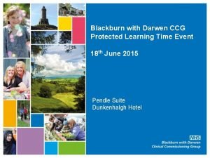 Blackburn with Darwen CCG Protected Learning Time Event