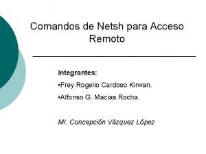 Comandos de Netsh para Acceso Remoto Integrantes Frey