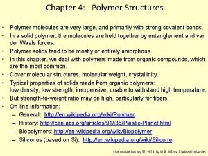 Chapter 4 Polymer Structures Polymer molecules are very