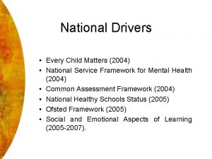 National Drivers Every Child Matters 2004 National Service