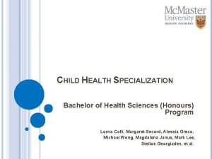 CHILD HEALTH SPECIALIZATION Bachelor of Health Sciences Honours