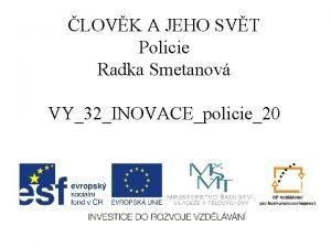 LOVK A JEHO SVT Policie Radka Smetanov VY32INOVACEpolicie20