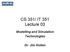 CS 351 IT 351 Lecture 03 Modelling and
