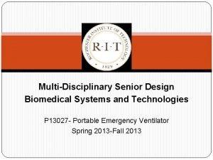 MultiDisciplinary Senior Design Biomedical Systems and Technologies P