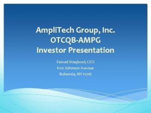 Ampli Tech Group Inc OTCQBAMPG Investor Presentation Fawad