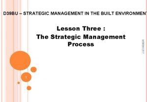 D 39 BU STRATEGIC MANAGEMENT IN THE BUILT