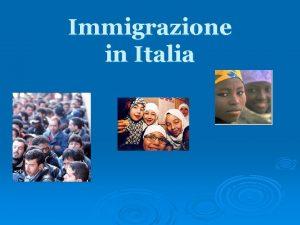 Immigrazione in Italia Le migrazioni globali 1 2