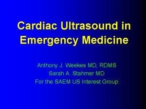 Cardiac Ultrasound in Emergency Medicine Anthony J Weekes