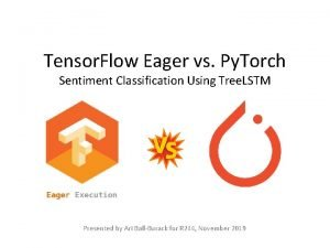 Tensor Flow Eager vs Py Torch Sentiment Classification