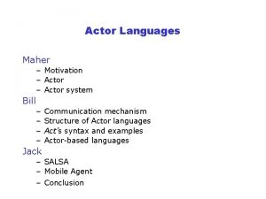 Actor Languages Maher Motivation Actor system Bill Communication